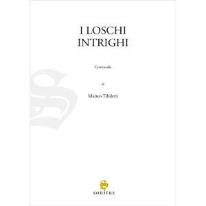 I loschi intrighi - Tibiletti Matteo