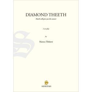 Diamond Theeth-Tibiletti Matteo